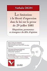 Les limitations à la liberté d'expression dans la loi sur la presse du 29 juillet 1881 : Disparition, permanence et résurgence du délit d'opinion