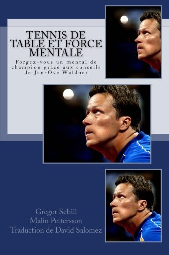 Tennis de table et force mentale: Forgez-vous un mental de champion grce  Jan-Ove Waldner