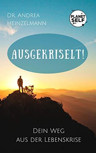 Ausgekriselt!: Dein Weg aus der Lebenskrise (German Edition) book cover