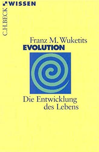 Evolution: Die Entwicklung des Lebens (Beck'sche Reihe)