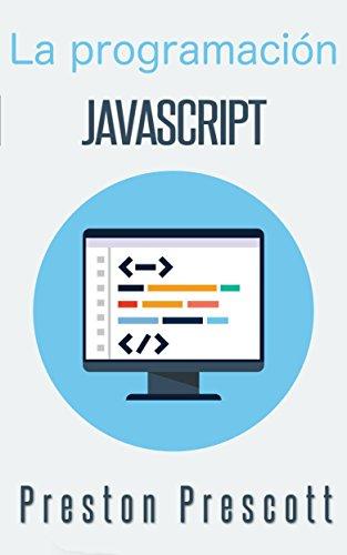 La programación JavaScript por Preston Prescott