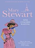 Nine Coaches Waiting (Mary Stewart Modern Classic)