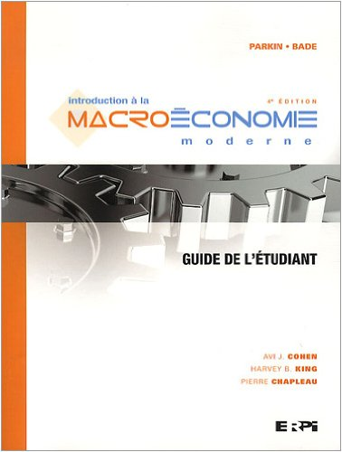 Introduction à la macroéconomie moderne : Guide de l'étudiant