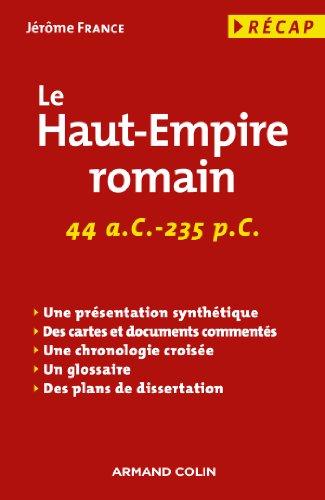 Le Haut-Empire romain : 44 a. C.-235 p. ...
