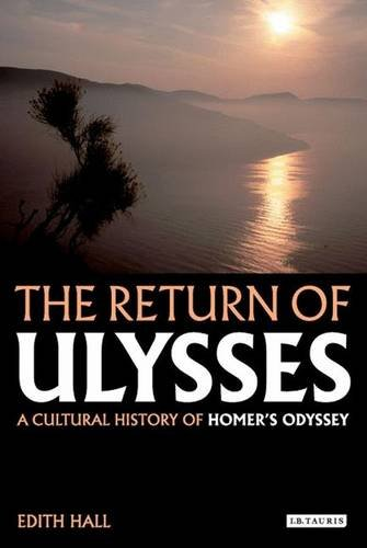 The Return of Ulysses: A Cultural History of Homer's Odyssey por Edith Hall
