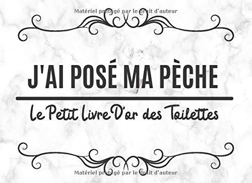 Le Petit Livre D'or des Toilettes: 120 Pages pour Écrire et Dessiner dans la Salle de Bain et les WC | Carnet de Notes et Journal de Bord ... Humoristique à Offrir pour Hommes et Femmes