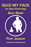 Quiz My Face: An Alan Partridge Quiz Book