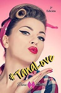 #TanaLove: Novela romántica y contemporánea par  Dama Beltrán