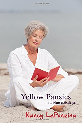 Yellow Pansies in a blue cobalt jar by LaPonzina, Nancy (2014) Paperback