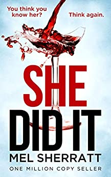 She Did It: Psychological suspense full of secrets, lies and betrayal by [Sherratt, Mel]