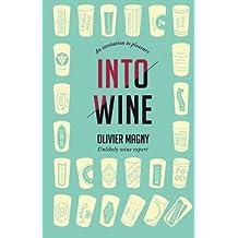 Into Wine: An Invitation to Pleasure
