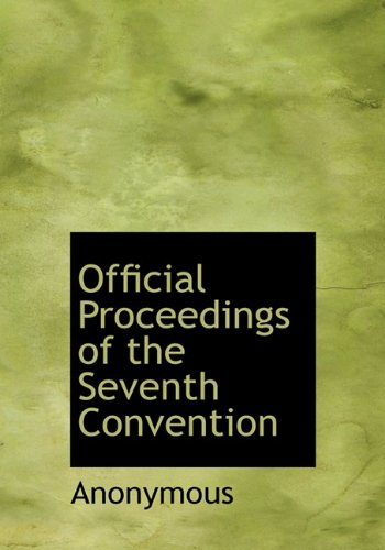 Official Proceedings of the Seventh Convention