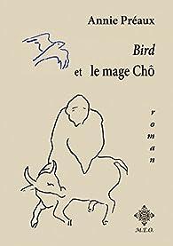Bird et le mage Chô par Annie Préaux