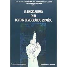 SINDICALISMO EN EL DEVENIR DEMOCRÁTICO ESPAÑOL, EL. (Contiene DVD)