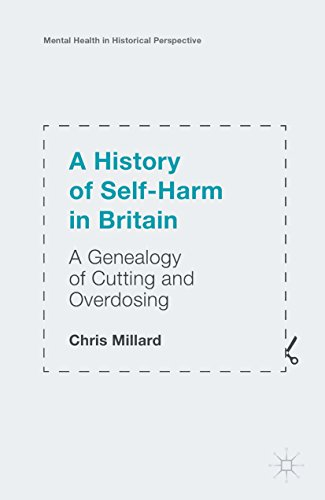 A History of Self-Harm in Britain: A Genealogy of Cutting and Overdosing (Mental Health in Historical Perspective) (English Edition) por Chris Millard