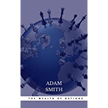The Wealth of Nations: The Economics Classic - A Selected Edition for the Contemporary Reader (English Edition)