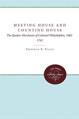 meeting-house-and-counting-house-the-quaker-merchants-of-colonial-philadelphia-1682-1763-unc-press-e