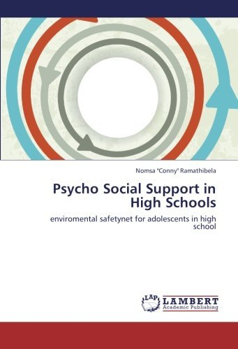 Psycho Social Support in High Schools: enviromental safetynet for adolescents in high school by Nomsa