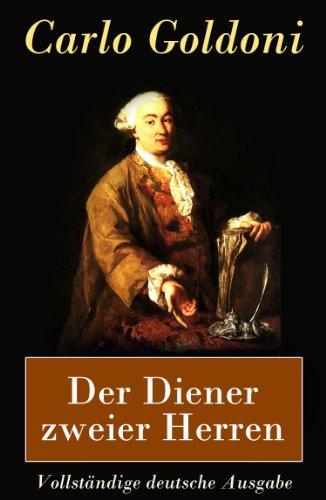 Der Diener zweier Herren - Vollständige deutsche Ausgabe Diener Zweier Herren