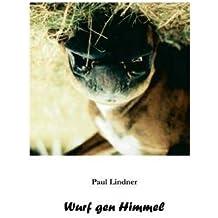 [ WURF GEN HIMMEL ] BY Lindner, Paul ( Author ) [ 2005 ] Paperback