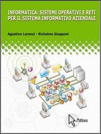 Informatica: sistemi operativi e reti per il sistema informatico aziendale. Con espanione online. Per le Scuole superiori