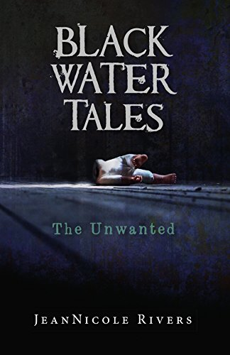 The Unwanted (Black Water Tales Book 2) by [Rivers, Jean Nicole]