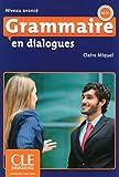 Grammaire en dialogues - Niveau avancé - Livre + CD