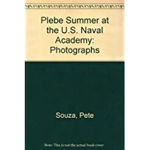 Plebe Summer at the U.S. Naval Academy: Photographs