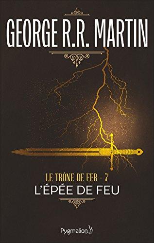 Le Trône de fer, tome 7 : L'Epée de feu