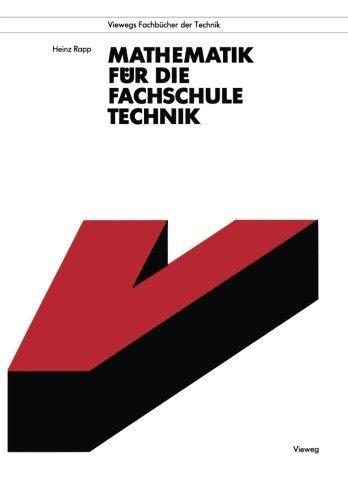 Mathematik fr die Fachschule Technik (Viewegs Fachbcher der Technik) (German Edition) by Heinz Rapp(1991-01-01)