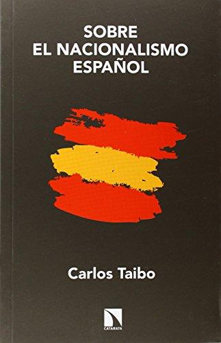 Sobre el nacionalismo español por Carlos Taibo Arias