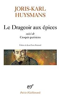 Le drageoir aux épices - Croquis parisiens par Joris-Karl Huysmans
