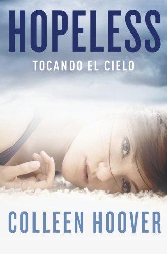 Hopeless: Tocando el cielo por Colleen Hoover