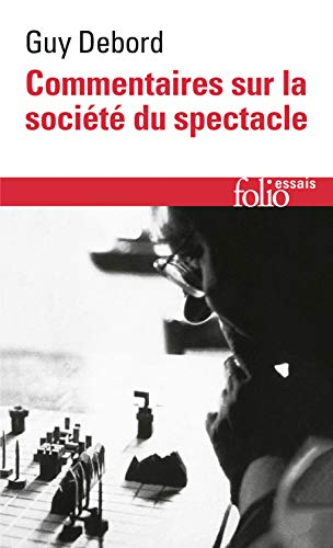 Commentaires sur la société du spectacle (1988) / Préface à la quatrième édition italienne de La Société du Spectacle (1979) par Guy Debord