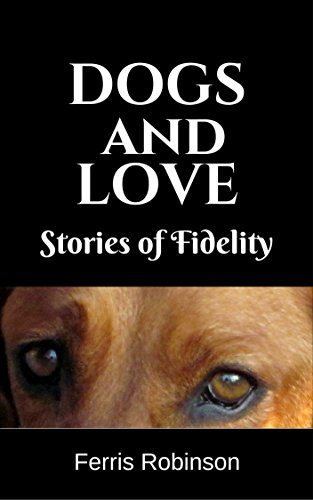 dogs-and-love-stories-of-fidelity-short-humorous-and-heart-warming-dog-stories-dog-stories-for-adult
