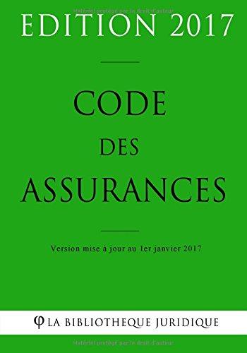 Code des assurances - Edition 2017: Version mise à jour au 1er janvier 2017