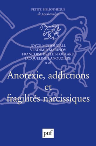 Anorexie, addictions et fragilités narcissiques par Collectif