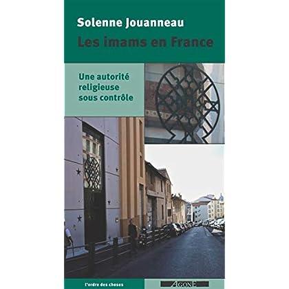 Les Imams en France: Une autorité religieuse sous contrôle