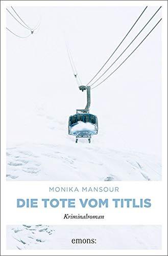 Buchseite und Rezensionen zu 'Die Tote vom Titlis: Kriminalroman (Cem Cengiz)' von Monika Mansour
