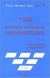 1000 exercices corrigés de Mathématiques : Pour réussir son Bac S