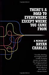 There's a Road to Everywhere Except Where You Came from: A Memoir