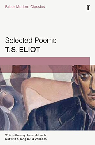 Selected Poems of T. S. Eliot: Faber Modern Classics