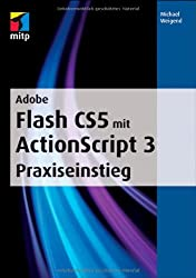 Adobe Flash CS5 mit ActionScript 3. Praxiseinstieg