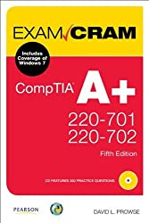 CompTIA A+ 220-701 and 220-702 Exam Cram (5th Edition) by David L. Prowse (2011-01-30)
