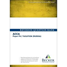 ACCA - F6 Taxation (Russia) (for Exams to Dec 2016): Revision Question Bank