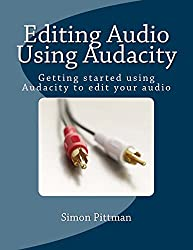 Editing Audio Using Audacity: Getting started using Audacity to edit your audio