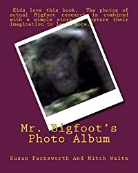 Mr. Bigfoot's Photo Album by Susan Farnsworth (2012-07-11)