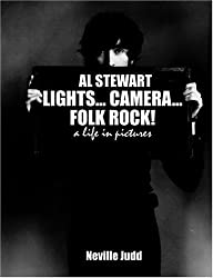 Al Stewart: Lights, Camera, Folk Rock - A Life in Pictures