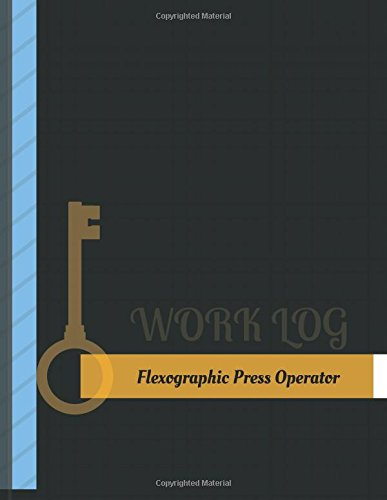 Flexographic Press Operator Work Log di Key Work Logs
