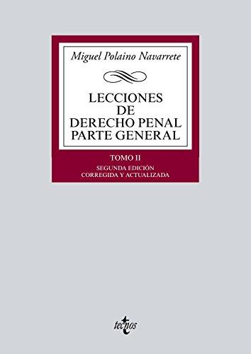 Lecciones de Derecho Penal Parte general: Tomo II (Derecho - Biblioteca Universitaria De Editorial Tecnos) por Miguel Polaino Navarrete